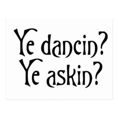 Shop Ye Dancin Ye Askin Funny Scottish Slang Saying Postcard created by TartanHeart. Personalize it with photos & text or purchase as is! Scottish Phrases, Scottish Quotes, Wedding Quotes, Wedding Humor, Snap Crackle Pop, Wedding Picture Poses, Street Signs, Postcard Size, Glasgow
