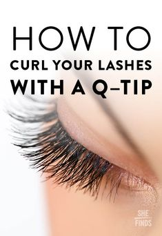 How to curl your lashes with a Q-tip Curl Lashes, Curling Eyelashes, Eyelash Tips, Eyelash Curler, Best Beauty Tips, Beauty Hacks, Faux Lashes, Skincare Blog, Natural Eyelashes
