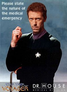 House versus Star Trek  VS nuthin'!!!  Read the Voyager relaunch books - you'll love what they've done with the place!!!!
