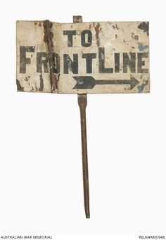 This sign, left behind after the fighting in 1917 was found by the Australian War Records Section at Bullecourt in May Military Sleeve Tattoo, Wwi, World War, Signage, Memories, Trench, Memoirs, Souvenirs, Billboard
