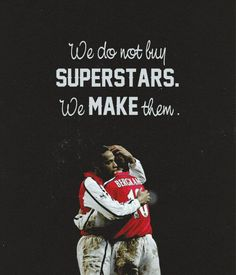 Arsenal: We don't buy superstars, we make them.
