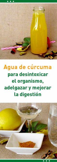 Agua de cúrcuma para desintoxicar el organismo, adelgazar y mejorar la digestión