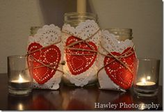 Doily jars, for Valentine's Day. Just a thought take out the red put in purple?