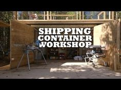 Shipping Container Workshop 2: Framing & Carpentry - YouTube Shipping Container Workshop, Shipping Container Storage, Used Shipping Containers, Storage Container Homes, Storage Containers, Workshop Design, Workshop Storage, Garage Workshop, Container Buildings