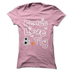 Peace Love and a Pig T-Shirts, Hoodies, Sweatshirts, Tee Shirts (19$ ==► Shopping Now!)