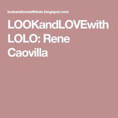LOOKandLOVEwithLOLO: Rene Caovilla