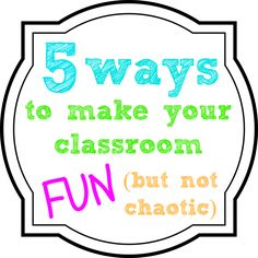 Fun is not always equals trouble. Here are 5 ways to have a fun classroom without it becoming chaotic.