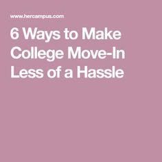 6 Ways to Make College Move-In Less of a Hassle
