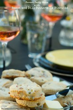 Sunset Party Menu with Bacon and Dill Buttermilk Biscuits | reluctantentertainer.com