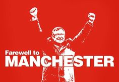 Farewell Sir Alex Ferguson..!! Thank You So Much for made Manchester United F.C as the best club in the world..