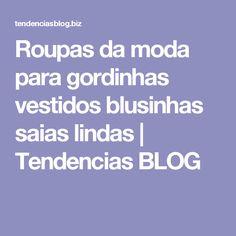 Roupas da moda para gordinhas vestidos blusinhas saias lindas | Tendencias BLOG
