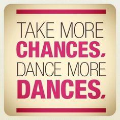 more chances, more dances