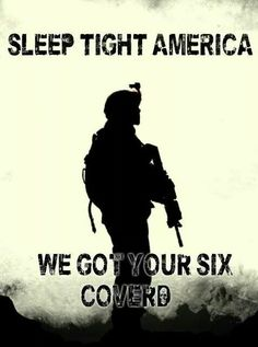 Sleep tight America, we got your six covered