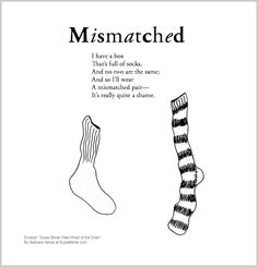 """Funny children's poem about mismatched socks. Great for classroom reading lessons for kindergarten, and grade, common core, and for ESL lessons. Excerpt from the poetry collection, """"Suzie Bitner Was Afraid of the Drain"""" by Barbara Vance. Esl Lessons, Reading Lessons, Writing Poetry, Poetry Books, Poetry For Kids, Kids Poems, Classroom Projects, Poetry Collection, Funny Kids"""