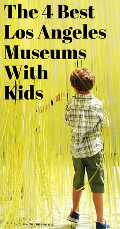 The 4 best art museums to take the kids in Los Angeles.