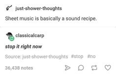 No it's a sound paragraph. Sheet music tells a story just like writing but it takes life when you read it<< no it tells you how to do music and what conditions it has to be in so its not just telling you it's a recipe