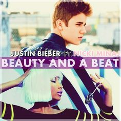 justin bieber ft nicki minaj | Justin Bieber (feat Nicki Minaj) - Beauty And A Beat (Wideboys Club ...