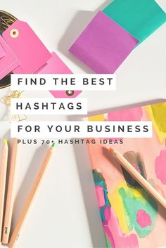 How to find the best hashtags for your business - including 70 hashtag ideas. This uses descriptions of your Instagram and customer-centric hashtags that relate to your target customer.