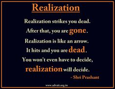 Realization strikes you dead. After that, you are gone. Realization is like an arrow. It hits you, and you are dead. - Shri Prashant #Shri Prashant #Advait #Realization #Death  Read at:- prashantadvait.com Watch at:- www.youtube.com/c/ShriPrashant Website:- www.advait.org.in Facebook:- www.facebook.com/prashant.advait LinkedIn:- www.linkedin.com/in/prashantadvait Twitter:- https://twitter.com/Prashant_Advait