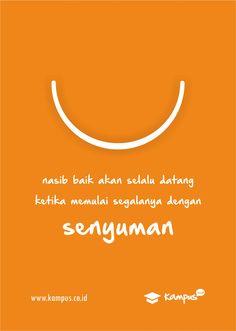 Sudahkah kamu tersenyum hari ini? #KeepSmile #KampusID #Quote www.kampus.co.id