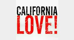 Best state in the whole land! California Love, Calm