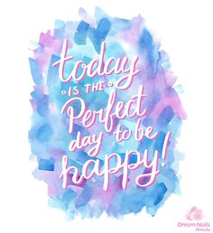 Today is the perfect day to be happy. #GlamQuotes