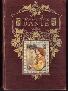 Stories from Dante by Susan Cunnington 1911. Illustrated by Evelyn Paul. A presentation to Kathleen Treatt for First Prize in History and Literature in Form 6, Christmas 1911. A selection of Dante's Works translated and selected by Cunnington. Published by George Harrap & Co, London. Brown gilt cloth boards