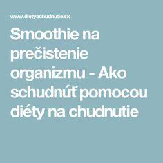 Smoothie na prečistenie organizmu - Ako schudnúť pomocou diéty na chudnutie