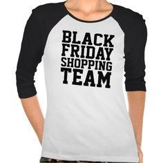 Black Friday Shopping Team 3/4 Sleeve Raglan Tshirt #blackfriday #thanksgiving
