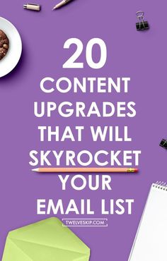 20 Content Upgrades That Will Skyrocket Your Email List | Struggling to build your audience? Check out this list of 20 content upgrades you can add to your posts to expand your email list.