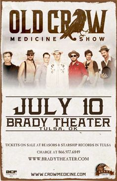 Old Crow Medicine Show  Thu - Jul 10 Brady Theater 105 W. Brady St. Tulsa, OK   Tickets on sale Fri April 25th @ 10am Reasor's and Starship  Records in Tulsa Buy For Less locations in OKC By phone @ 866.977.6849 Online @ protix.com Doors open at 7pm All ages welcome #BradyTheater #OCMS #Tulsa