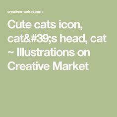 Сute cats icon, cat's head, cat ~ Illustrations on Creative Market