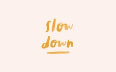A reminder to take time for yourself and slow down. Lovely lettering by in Pretty Words, Beautiful Words, Cool Words, Wise Words, Intuition, Feeling Burnt Out, Outing Quotes, Happy Words, Daily Motivation