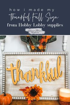 Check out how I used supplies from Hobby Lobby to make this adorable Fall sign! Supply list included plus a video tutorial! Small House Decorating, Farmhouse Style Decorating, Decorating Tips, Farmhouse Decor, White Farmhouse, Farmhouse Design, Sign Supply, Homemade Signs, Wooden Cutouts