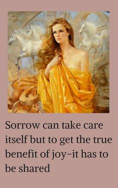 Sorrow can take care itself but to get
