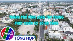 Văn minh đô thị: Thành phố Vĩnh Long tập trung phát triển cơ sở hạ tầng