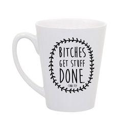 Tina Fey Bitches get stuff done coffee mug by perksofaurora, $16.00  Bitches Get Stuff Done, Tina Fey, SNL, Saturday Night Live, Coffee Mug