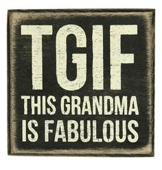 TGIF grandma box sign