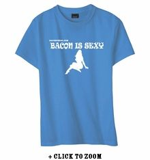 Bacon Is Sexy Womens Classic Fit Shirt. yes!!!