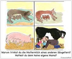 Not your Mother, not your Milk. http://www.maxundfine.de/2016/07/20/nicht-deine-mutter-nicht-deine-milch #vegan