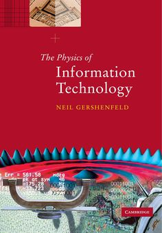 The Physics of Information Technology/ Neil Gershenfeld- Main Library 621.38 GER