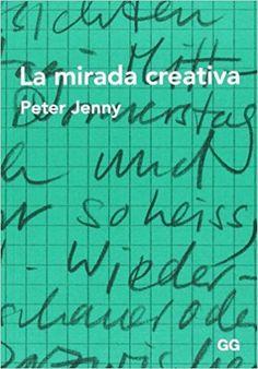 La mirada creativa / Peter Jenny (2016)