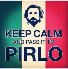 Keep calm and pass it to Pirlo ❤️