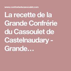 La recette de la Grande Confrérie du Cassoulet de Castelnaudary - Grande…
