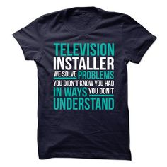 AWESOME TSHIRTS FOR THE **TELEVISION-INSTALLER** - #gift wrapping #gift girl. THE BEST => https://www.sunfrog.com/No-Category/AWESOME-TSHIRTS-FOR-THE-TELEVISION-INSTALLER.html?68278