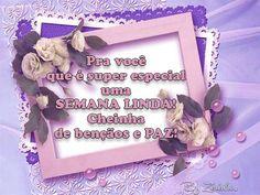 *** Traduzindo Emoções ***: Linda SEMANA pra todos!