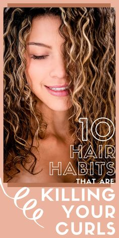 10 Common Curly Habits that are Ruining Your Curls