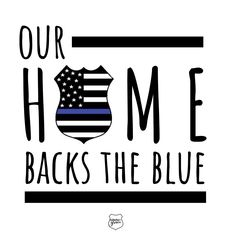 Even though you may not be able to tell on the outside, this home backs the blue. We have uniforms in the closet and dirty duty boots in the garage, bullets in the washing machine and belt keepers on the coffee table.