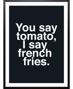 """""""You say tomato, I say french fries"""". Tomato Art Print by LeDieg now on Juniqe.com 