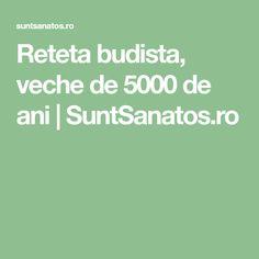 Reteta budista, veche de 5000 de ani   SuntSanatos.ro